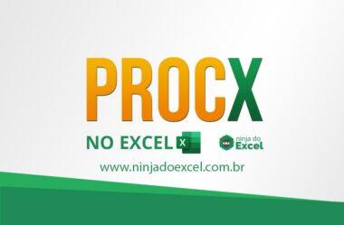 PROCX – Vantagens desta função sobre o PROCV