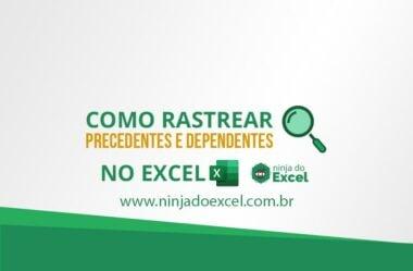 Como rastrear Precedentes e Dependentes no Excel