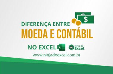 Diferença entre Moeda e Contábil no Excel