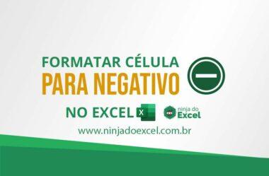 Formatar Célula para Negativo no Excel