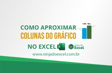 Aproximar Colunas do Gráfico no Excel