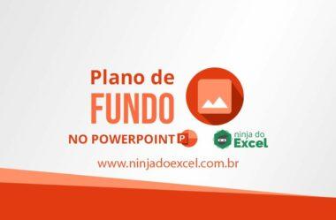 Trabalhando o Plano de Fundo no Powerpoint