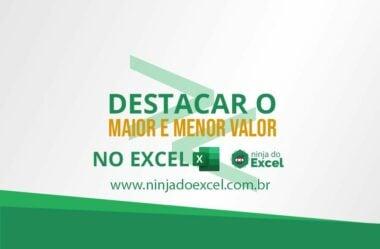 Destacar o maior e menor valor no Excel