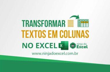 Transformar textos em colunas no Excel