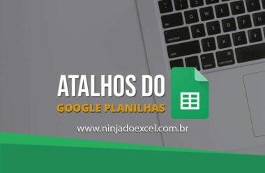 Atalhos do Google Planilhas que Você Vai Gostar