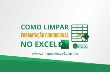 Como Limpar Formatação Condicional no Excel