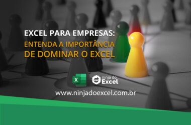 Excel para Empresas: Entenda a Importância de Dominar o Excel