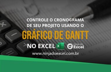 Como fazer Gráfico de Gantt no Excel para Controlar o Cronograma do seu Projeto
