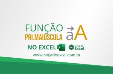 Função PRI.MAIÚSCULA no Excel