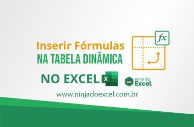 Como Inserir Fórmula na Tabela Dinâmica do Excel