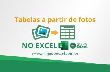 Produza Bem Mais. Como Criar Tabelas a Partir de Fotos no Excel
