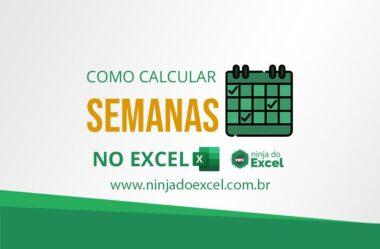 Como Calcular Semanas no Excel