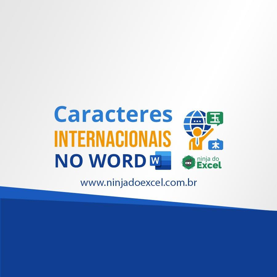 Caracteres internacionais no Word