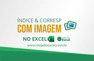 ÍNDICE & CORRESP com imagem no Excel