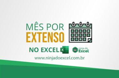 Nome do Mês por Extenso no Excel – Chega de fazer isso manualmente