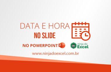Data e Hora em um Slide no PowerPoint